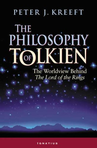 """9781586170257: The Philosophy of Tolkien: The Worldview Behind The """"Lord of the Rings"""""""