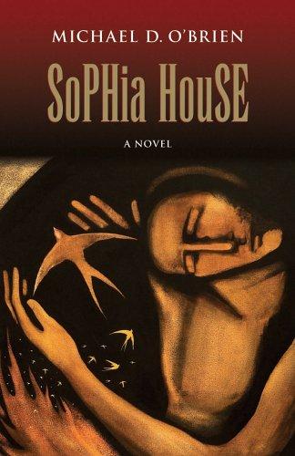 Sophia House (Children of the Last Days): Michael D. O'Brien