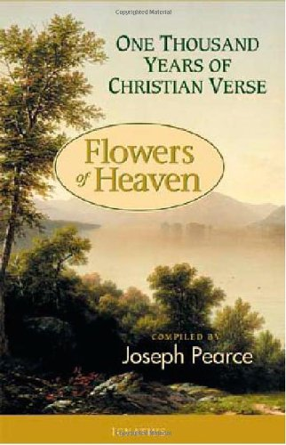 9781586170783: Flowers of Heaven: 1000 Years Of Christian Verse