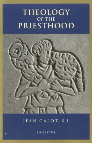Theology of the Priesthood (1586170961) by Jean Galot