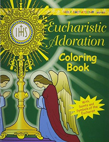 Eucharistic Adoration: With Saints And Symbols Of: Katherine Sotnik