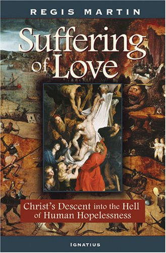 9781586171056: The Suffering of Love: Christ's Descent into the Hell of Human Hopelessness
