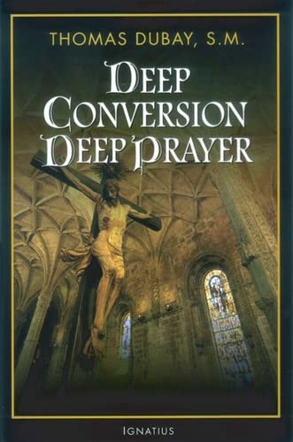 Deep Conversion, Deep Prayer (1586171178) by Thomas Dubay