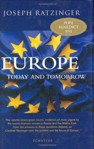 Europe: Today and Tomorrow: Ratzinger, Joseph
