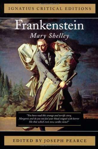 Frankenstein: Ignatius Critical Editions: Mary Shelley