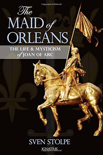 The Maid of Orleans: The Life and Mysticism of Joan of Arc: Stolpe, Sven