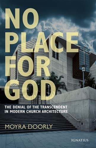 9781586171537: No Place for God: The Denial of Transcendence in Modern Church Architecture