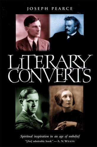 9781586171599: Literary Converts: Spiritual Inspiration in an Age of Unbelief