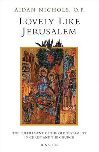 9781586171681: Lovely, Like Jerusalem: The Fulfillment of the Old Testament in Christ and the Church