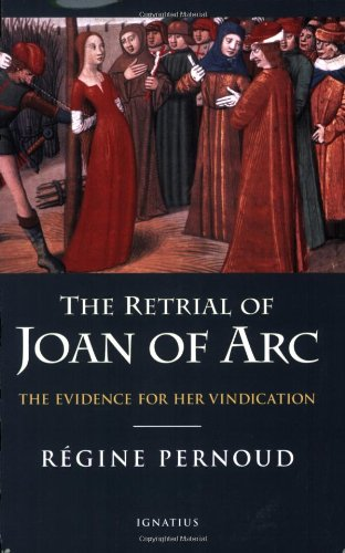 9781586171780: The Retrial of Joan of Arc: The Evidence for her Vindication