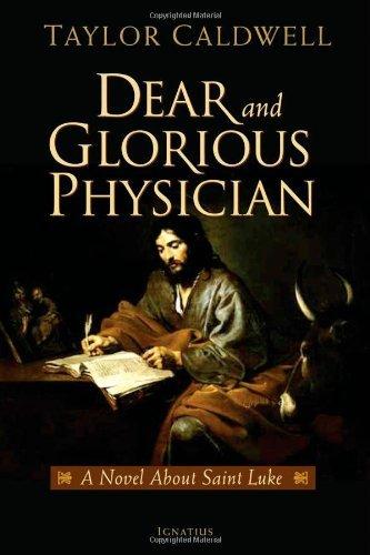 9781586172305: Dear and Glorious Physician: A Novel about Saint Luke