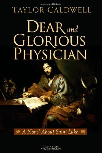 9781586172305: Dear and Glorious Physician: A Novel about Saint Luke
