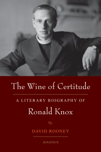 9781586172329: The Wine of Certitude: A Literary Biography of Ronald Knox