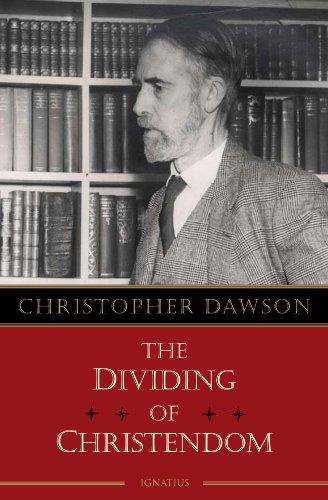 The Dividing of Christendom: Christopher Dawson