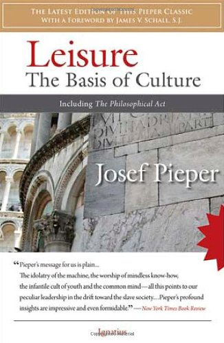 9781586172565: Leisure: The Basis of Culture: Including the Philosophical ACT