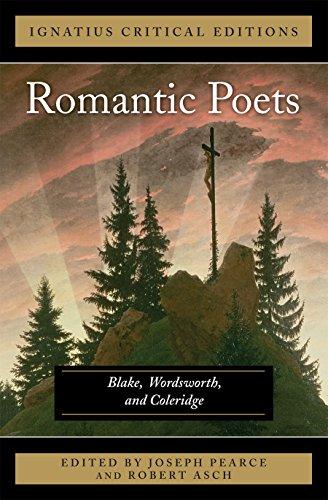 The Romantic Poets Blake, Wordsworth and Coleridge: Ignatius Critical Edition: William Blake; ...