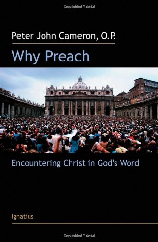9781586172725: Why Preach: Encountering Christ in God's Word
