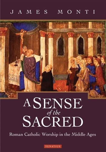 9781586172831: A Sense of the Sacred: Roman Catholic Worship in the Middle Ages