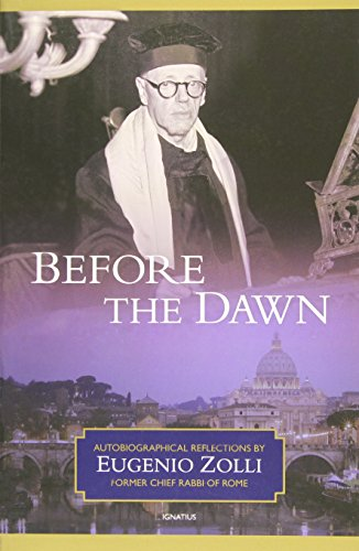 9781586172879: Before the Dawn: Autobiographical Reflections by Eugenio Zolli, Former Chief Rabbi of Rome