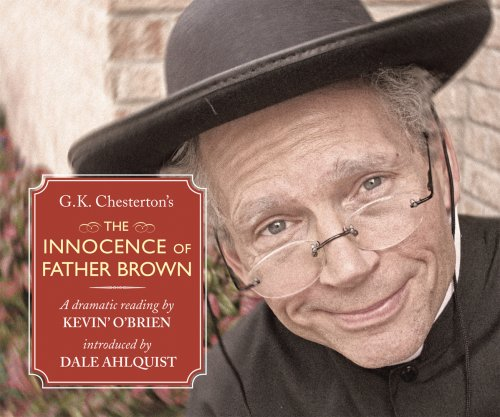 The Innocence of Father Brown: A Dramatic Reading by Kevin O'Brien -- 12 Compact Discs: ...