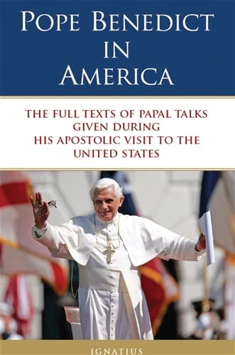 Pope Benedict in America: The Full Texts of Papal Talks Given During His Apostolic Visit to the ...