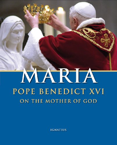 9781586173074: Maria: Pope Benedict XVI on the Mother of God