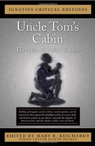 Uncle Tom's Cabin (Ignatius Critical Editions): Stowe, Harriet Beecher