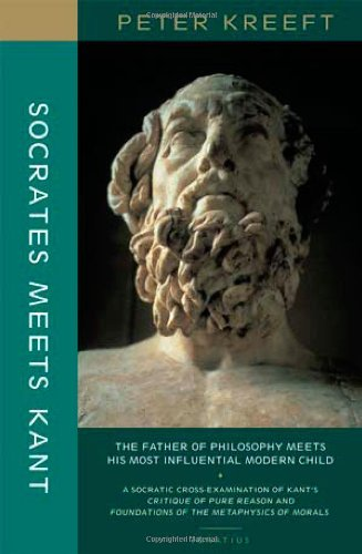 Socrates Meets Kant: The Father of Philosophy Meets His Most Influential Modern Child (1586173480) by Peter Kreeft