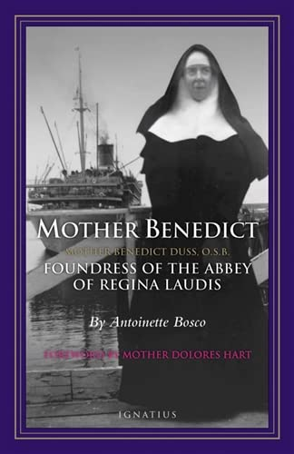Mother Benedict: Foundress of the Abbey of: Antoinette Bosco
