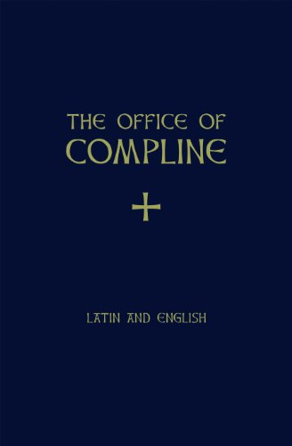 The Office of Compline In Latin and: Weber, Samuel F.,