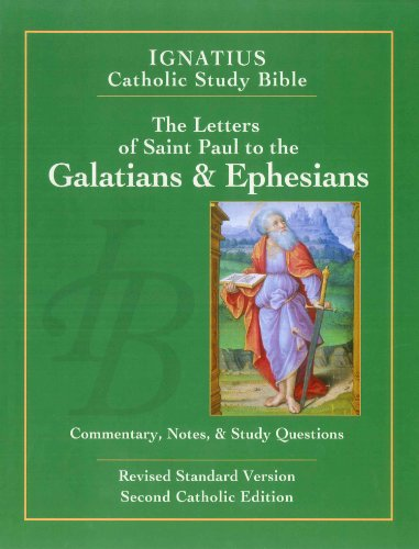 The Letters of St. Paul to the Galatians & Ephesians (2nd Ed.): Ignatius Catholic Study Bible (1586174657) by Scott Hahn; Curtis Mitch