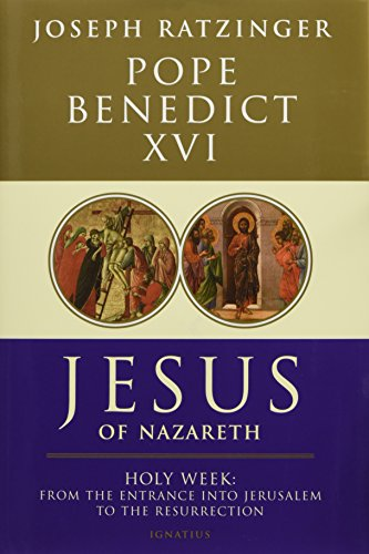 9781586175009: Jesus of Nazareth: Holy Week: From the Entrance Into Jerusalem To The Resurrection