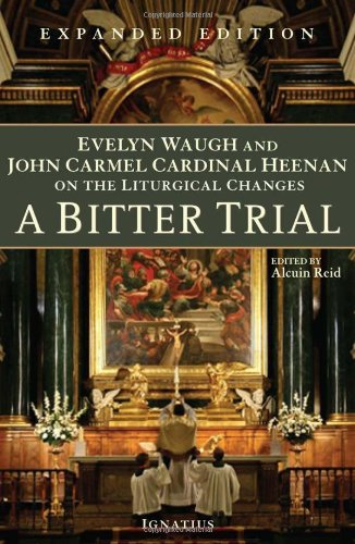 9781586175221: A Bitter Trial: Evelyn Waugh and John Cardinal Heenan on the Liturgical Changes