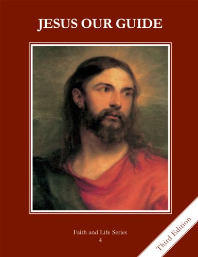 9781586175665: Jesus Our Guide, Grade 4 3rd Edition Student Book: Faith and Life (Faith & Life)