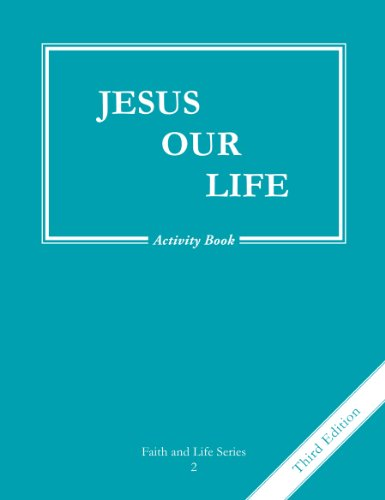 Jesus Our Life, Grade 2 3rd Edition Activity Book: Faith and Life: -