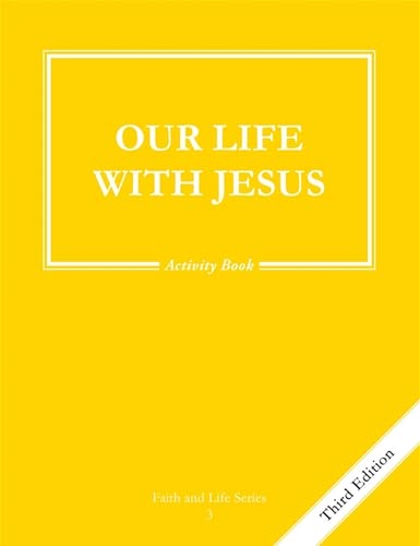 9781586175733: Our Life With Jesus Activity Book: Grade 3 Faith and Life 3rd ed