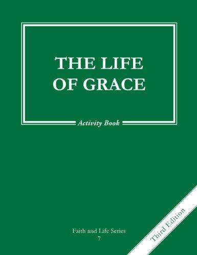 9781586175771: The Life of Grace, Grade 7 3rd Edition Activity Book: Faith and Life (Faith & Life)