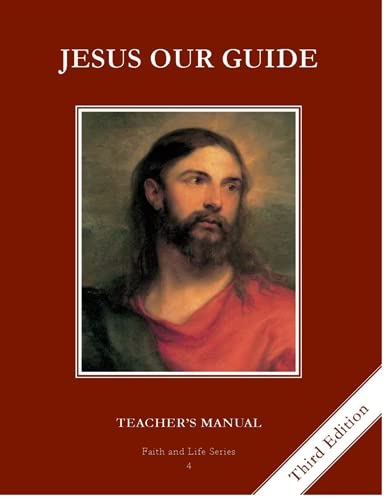 Jesus Our Guide, Teacher's Manual, Faith and Life Series, Third Edition - Book Four: Ignatius ...