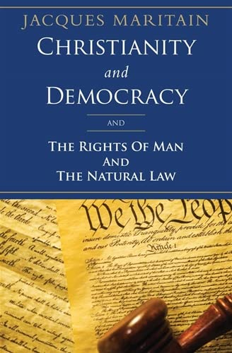9781586176006: Christianity and Democracy, and The Rights of Man and Natural Law