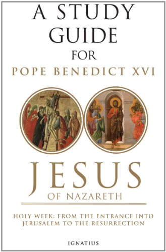 9781586176051: A Study Guide for Jesus of Nazareth, Holy Week: From the Entry into Jerusalem to the Resurrection