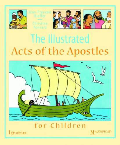The Illustrated Acts of the Apostles for Children: Kieffer, Jean-Francois; Ponsard, Christine