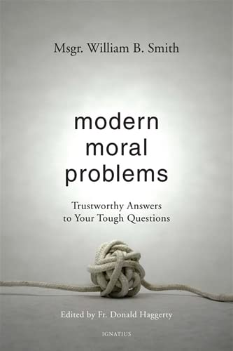 9781586176341: Modern Moral Problems: Trustworthy Answers to Your Tough Questions