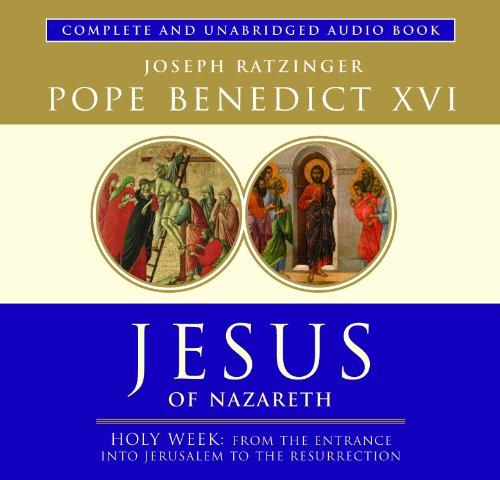 9781586176617: Jesus of Nazareth: Holy Week: Entrance into Jerusalem to the Resurrection