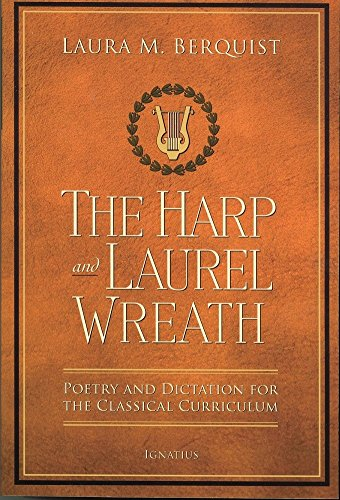 9781586176914: Harp and Laurel Wreath Poetry and Dictation for the Classical Curriculum