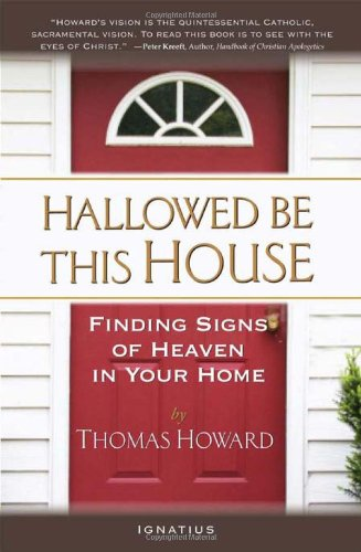 9781586177126: Hallowed Be This House: Finding Signs of Heaven in Your Home