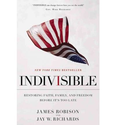 Indivisible: Restoring Faith, Family and Freedom Before It's Too Late: Richards, Jay, Robeson,...