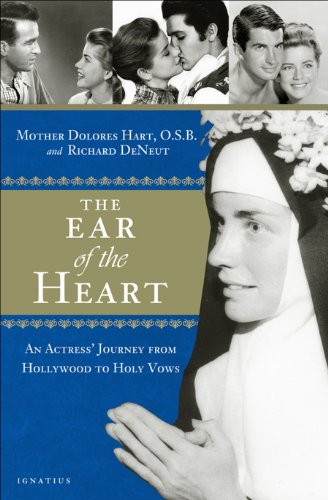 The Ear of the Heart: An Actress' Journey from Hollywood to Holy Vows: Hart, Mother Dolores., ...