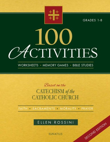 100 Activities Based on the Catechism of the Catholic Church: For Grades 1 to 8: Rossini, Ellen