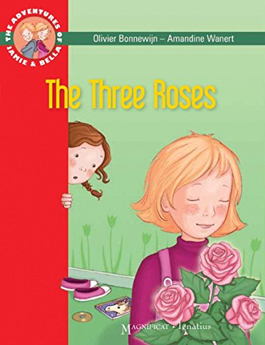 The Three Roses: The Adventures of Jamie and Bella: Bonnewijn, Fr Olivier
