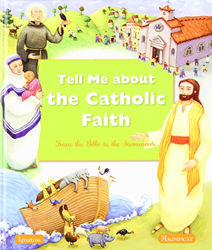 Tell Me about the Catholic Faith: From the Bible to the Sacraments: Various; Authors, Various